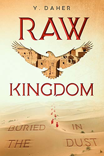 Raw Kingdom: Buried in the Dust by [Y. Daher]