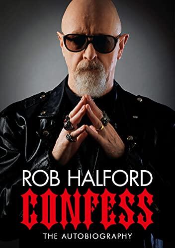 ロブ・ハルフォード回想録 メタル・ゴッドの告白 ~Confess~~ 欲深き司祭(プリースト)が鋼鉄神になるまで
