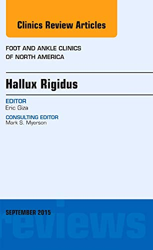 Hallux Rigidus, An issue of Foot and Ankle Clinics of North America, 1e: Volume 20-3 (The Clinics: Orthopedics)