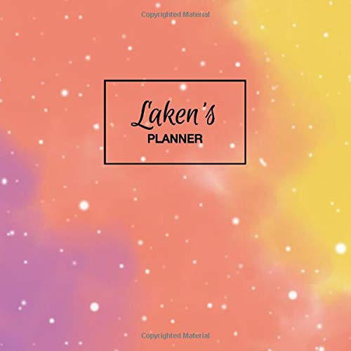 Laken's Planner: Personalized Organizer with Custom Name. Note Down Your Daily Schedule, To Do List, Goals, Tasks, Priorities. 52 Weeks (1 Full Year) with Weekly Motivational Quotes. Undated