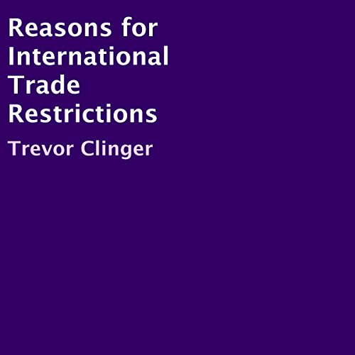 Reasons for International Trade Restrictions audiobook cover art