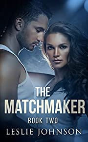 The Matchmaker: Book Two