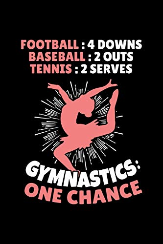Gymnastik Notizbuch Football 4 Downs Baseball 2 Outs Tennis 2 Serves Gymnastics One Chance: Bullet Journal 120 Dotted Punkteraster Seiten Din A5  Gymnastik Geschenk