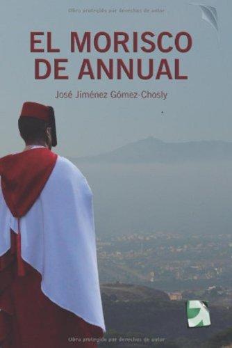 EL MORISCO DE ANNUAL: Novela histórica (Africa nº 1) eBook: GÓMEZ ...