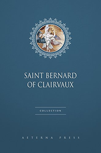 Saint Bernard of Clairvaux Collection [8 Books] (English Edition)