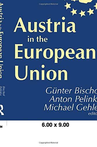 Austria in the European Union: 10 (Contemporary Austrian Studies)