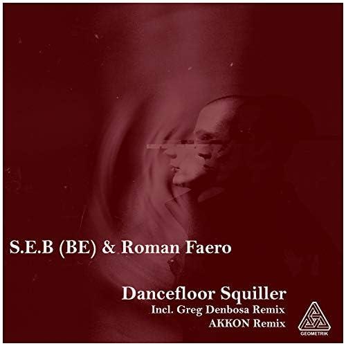 S.E.B (BE) & Roman Faero