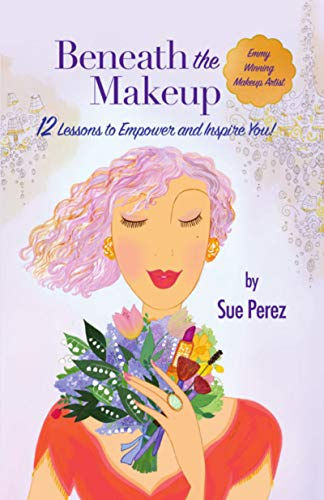 Beneath The Makeup: 12 Lessons to Inspire and Empower You! (English Edition)