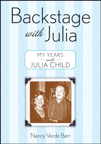 Backstage with Julia: My Years with Julia Child (English Edition)