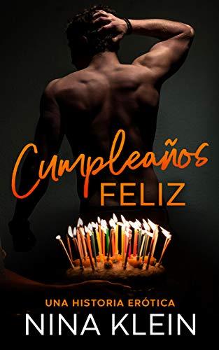 Cumpleaños Feliz: Una historia erótica