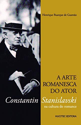 A arte romanesca do ator: Constantin Stanislavski na cultura do romance