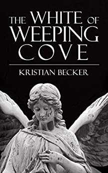 [Kristian Becker]のThe White of Weeping Cove (English Edition)