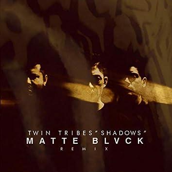 Shadows (Matte Blvck Remix)