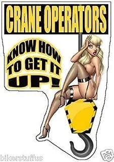 Crane Operator - Know How to GET IT UP Hard HAT Sticker Bumper Sticker