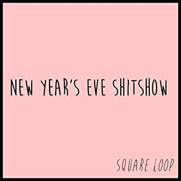 New Year's Eve Shitshow