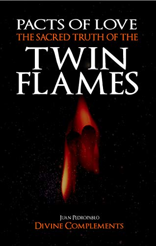 The Sacred Truth of the Twin Flames: Pacts of Love (The Magic of the Heart Book 1) (English Edition)