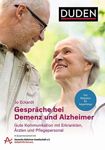 Gespräche bei Demenz und Alzheimer: Gute Kommunikation mit Erkrankten, Ärzten und Pflegepersonal. Der Ratgeber für Angehörige. In Zusammenarbeit mit ... mit der Deutschen Alzheimer-Gesellschaft e.V.