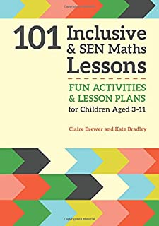 101 Inclusive and SEN Maths Lessons (101 Inclusive and SEN Lessons)