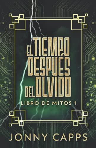 El Tiempo Después del Olvido: En Español (Libro de Mitos)
