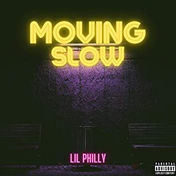 Moving Slow