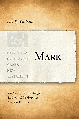 Mark (Exegetical Guide to the Greek New Testament)