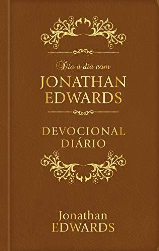 Dia a dia com Jonathan Edwards - Luxo: Devocional Diário: Volume 1