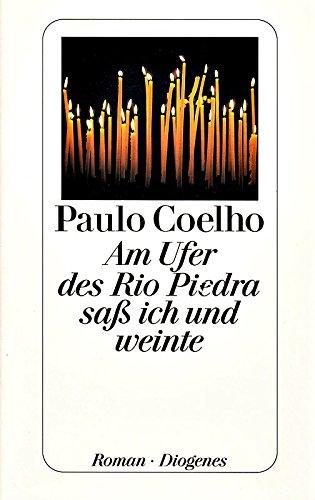 Am Ufer des Rio Piedra saß ich und weinte. Roman. Aus dem Brasilianischen von Maralde Meyer-Minnemann.