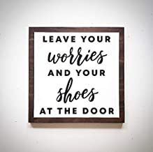 CELYCASY Custom Wood Saying - 11.5x11.5 Handcrafted Home Sign - Leave Your Worries and Your Shoes at The Door - Customizable Entryway Welcome Sign