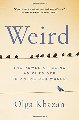Image of Weird: The Power of Being an Outsider in an Insider World