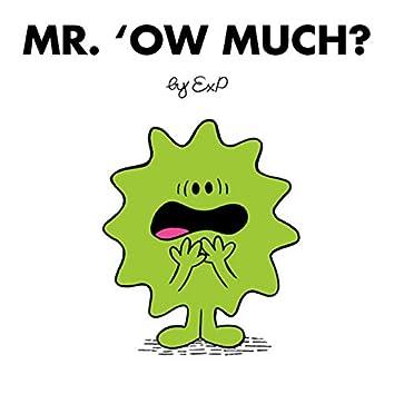 Mr Ow Much