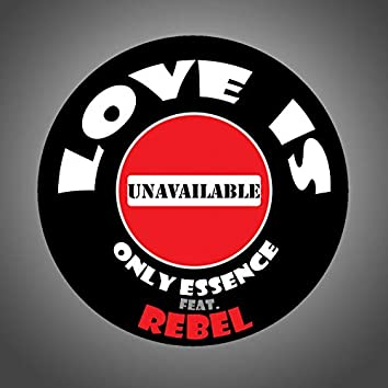 Love Is Unavailable