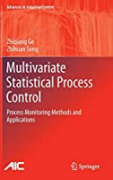Multivariate Statistical Process Control: Process Monitoring Methods and Applications (Advances in Industrial Control)
