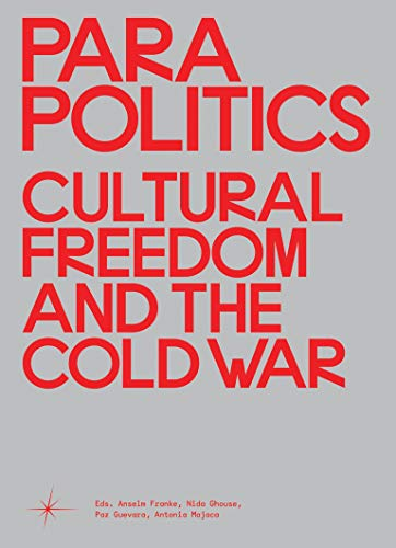 Parapolitics: Cultural Freedom and the Cold War (Sternberg Press)