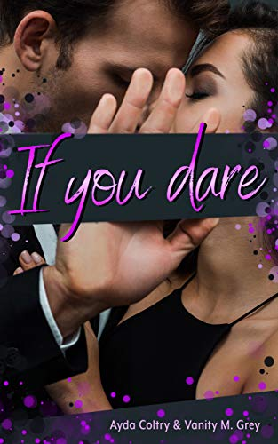 If you dare von [Ayda  Coltry, Vanity M.  Grey]