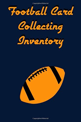 Compare Textbook Prices for Football Card Collecting Inventory: A Sports Card Collecting Log and Record Book Blue Orange  ISBN 9781671576698 by Inventories, Collection Book