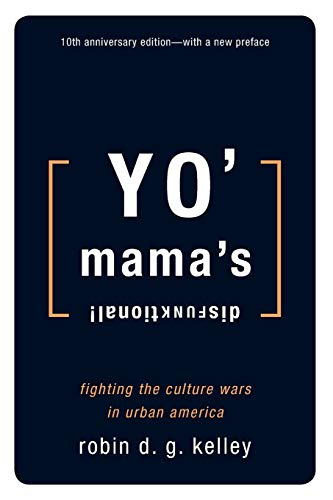 Yo' Mama's Disfunktional !: Fighting the Culture Wars in Urban America