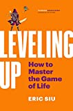 Leveling Up: How To Master The Game of Life (English Edition)