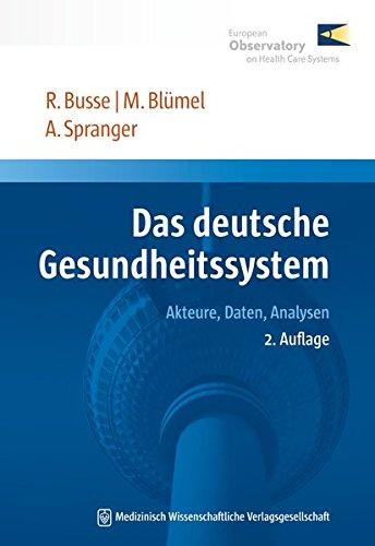 Das deutsche Gesundheitssystem: Akteure, Daten, Analysen