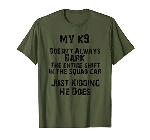 K9 Police Dog Handler Malinois German Sheperd Sheriff K-9 T-Shirt