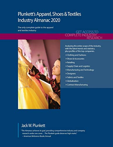 Plunkett's Apparel, Shoes & Textiles Industry Almanac 2020: Apparel, Shoes & Textiles Industry Market Research, Statistics, Trends and Leading Companies