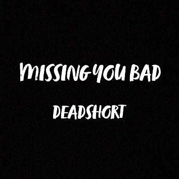 Missing You Bad