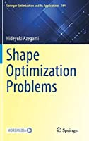 Shape Optimization Problems (Springer Optimization and Its Applications, 164)