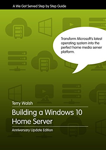 Building a Windows 10 Home Server - Anniversary Update Edition (English Edition)