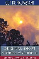 Original Short Stories, Volume II (Esprios Classics)