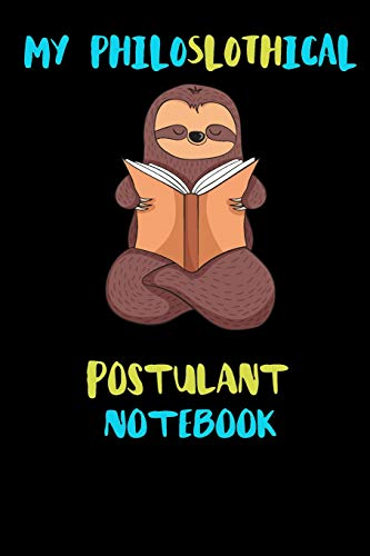 My Philoslothical Postulant Notebook: Blank Lined Notebook Journal Gift Idea For (Lazy) Sloth Spirit Animal Lovers