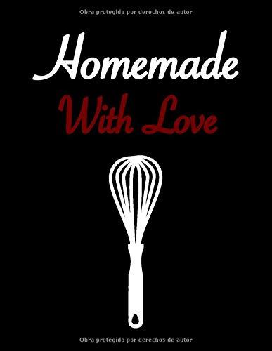 Homemade With Love: Libro de Recetas en Blanco - Cuaderno de Recetas para Escribir - Cuaderno de Recetas en Blanco - Libro de Recetas para Escribir - Aprox. A4