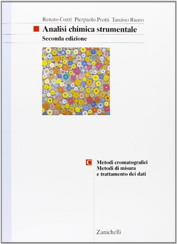 Analisi chimica strumentale. Per gli Ist. Tecnici e professionali. Con espansione online. Metodi cromatografici (Vol. 3)