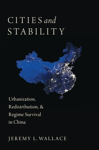 Download Cities and Stability: Urbanization, Redistribution, and Regime Survival in China 0199378983