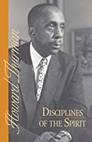 Disciplines of the Spirit (Howard Thurman Book)