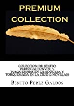 Coleccion de Benito Perez Galdos Vol 5: Torquemada en la hoguera y Torquemada en la cruz (2 Novelas) (Spanish Edition)